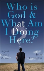 Who is God & What Am I Doing Here?